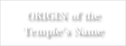 ORIGIN of the Temple's Name